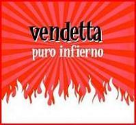 Vendetta - Puro Infierno