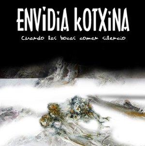 Envidia Kotxina - Cuando las bocas comen silencio