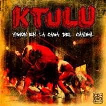 Ktulu - Visión en la casa del Caníbal