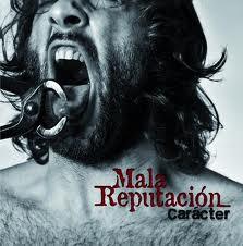 Mala Reputacion - Carácter