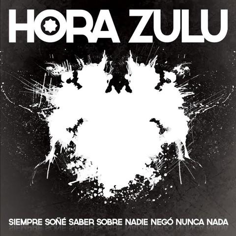Hora Zulu - Siempre soñé saber sobre nadie negó nunca
