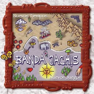 Banda Jachis - Nuevos tiempos, nuevos juegos