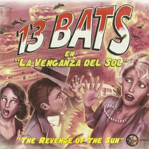 13 Bats - La Venganza del Sol