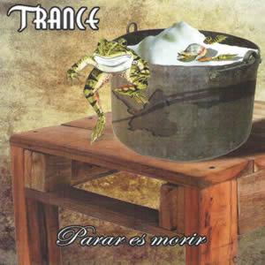 Trance - Parar es morir