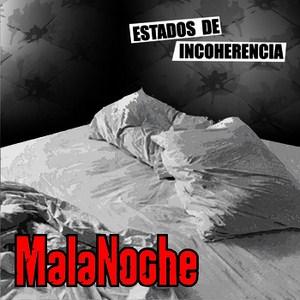 Malanoche - Estados de incoherencia