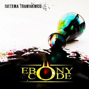 Ebony Code - Sistema transgénico