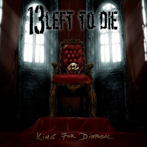 13 Left to Die - King for a disposal