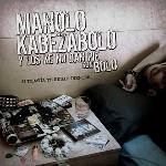 Manolo Kabezabolo-Si todavía te quedan dientes