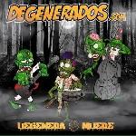 Degenerados.com-Degenera o muere