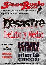Desastre + Delito y Medio + Kain Tubal + Oferta Especial en Santo Tome del Puerto (Julio de 2011)