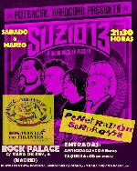 Suzio 13 + Bogavantes con Tirantes + Penetrazion Sorpressa en Madrid (Mar/2014)