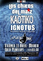 Los Chikos del Maiz + Kaotiko + La Plataforma + Ignotus en Madrid (Abr/2014)