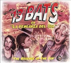 La Venganza del Sol, nuevo disco de 13 Bats