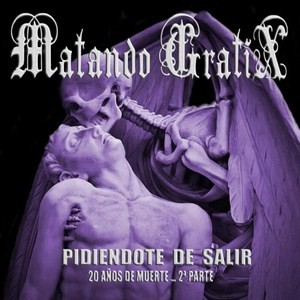 Pidiendote de salir, nuevo disco de la trilogía de Matando Gratix